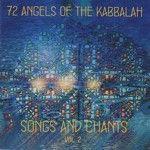CD - 72 Angels of the Kabbalah, Songs and Chants Vol 1